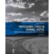 Professional Ethics in Criminal Justice by Jay S. Albanese