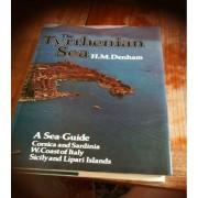 The Tyrrhenian Sea. A Sea-Guide To Its Coasts And Islands [Comprenant La Corse, La Sardaigne, La Sicile, Etc.]