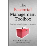 The Essential Management Toolbox: Tools, Models and Notes for Managers and Consultants