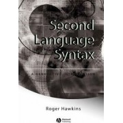 Second Language Syntax by Roger Hawkins
