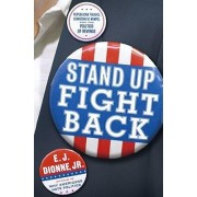 Stand Up Fight Back by Senior Fellow E J Dionne