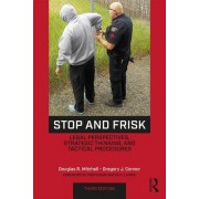 Stop and Frisk: Legal Perspectives, Strategic Thinking, and Tactical Procedures