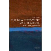 The New Testament as Literature: A Very Short Introduction by Kyle Keefer