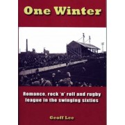 One Winter: Romance, Rock 'n' Roll And Rugby League In The Swinging Sixties
