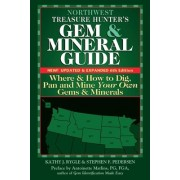 Northwest Treasure Hunter's Gem and Mineral Guides to the USA: Where and How to Dig, Pan and Mine Your Own Gems and Minerals