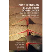 Post-Keynesian Essays from Down Under Volume II: Essays on Policy and Applied Economics: Theory and Policy in an Historical Context