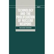 Technology and the Proliferation of Nuclear Weapons by Richard Kokoski