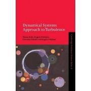 Dynamical Systems Approach to Turbulence by Tomas Bohr