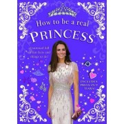 How to be a Real Princess by Mel Williams