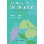The Biology of Horticulture by John E. Preece