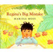 Regina's Big Mistake by Marissa Moss