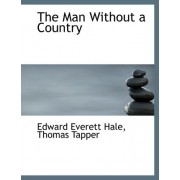 The Man Without a Country by Thomas Tapper Edward Everett Hale