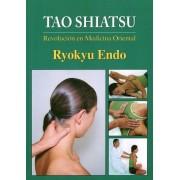 Tao Shiatsu: Revolución en medicina oriental by Ryokyu Endo