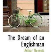 The Dream of an Englishman by Arthur Bennett