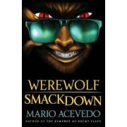 Werewolf Smackdown by Mario Acevedo