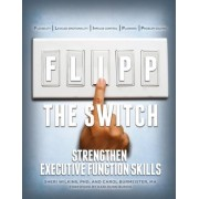 Flipp the Switch: Strengthen Executive Function Skills