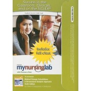 MyNursingLab with Pearson EText - Access Card - for Medical Dosage Calculations by June L. Olsen