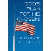 God's Plan for His Chosen: The Cost and the Conflict