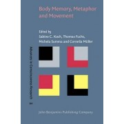 Body Memory, Metaphor and Movement by Sabine C. Koch