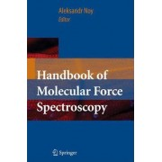 Handbook of Molecular Force Spectroscopy by Aleksandr Noy