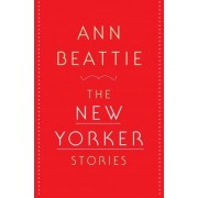 The New Yorker Stories by Ann Beattie