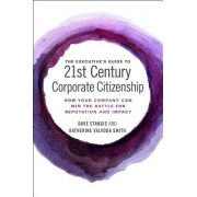 21st Century Corporate Citizenship: The Executives' Guide to Delivering Value to Society and Your Business