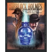 Sherlock Holmes and the Case of the Crystal Blue Bottle: a Graphic Novel by Luke Kuhns
