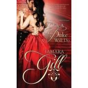 Only a Duke Will Do by Tamara Gill