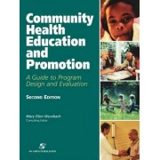 Community Health Education and Promotion by Mary Ellen Wurzbach