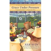 Grace Under Pressure by Julie Hyzy