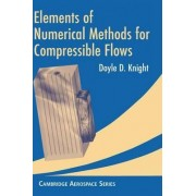 Elements of Numerical Methods for Compressible Flows by Doyle D. Knight