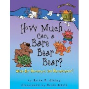 How Much Can a Bare Bear Bear? by Brian P Cleary