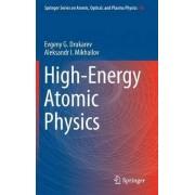 High-Energy Atomic Physics by Evgeny G. Drukarev
