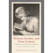 Women, Gender, and Print Culture in Eighteenth-century Britain by Temma Berg