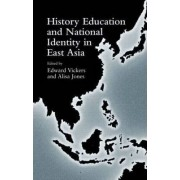 History Education and National Identity in East Asia by Edward Vickers