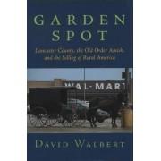 Garden Spot by David Walbert