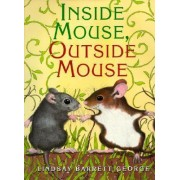 Inside Mouse Outside Mouse by Lindsay Barrett George