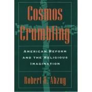 Cosmos Crumbling by Robert H. Abzug