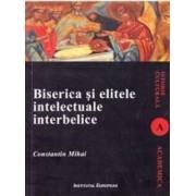 Biserica si elitele intelectuale interbelice - Constantin Mihai
