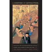 A Century of Revolution by Greg Grandin