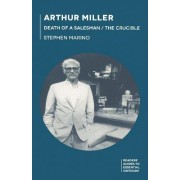 Arthur Miller - Death of a Salesman/the Crucible by Stephen A. Marino
