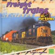 Freight Trains in Action by Adele D Richardson