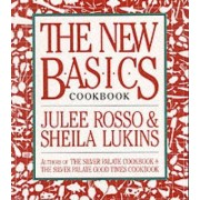 The New Basics Cook Book by Julee Rosso