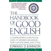 The Handbook of Good English by Edward D. Johnson