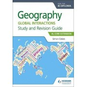 Geography for the Ib Diploma Study and Revision Guide HL Core Extension by Simon Oakes