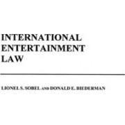 International Entertainment Law by Donald E. Biederman