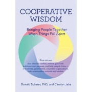 Cooperative Wisdom: Bringing People Together When Things Fall Apart