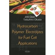 Hydrocarbon Polymer Electrolytes for Fuel Cell Applications by Jinli Qiao