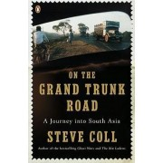 On the Grand Trunk Road by Steve Coll