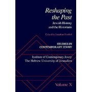 Studies in Contemporary Jewry: X: Reshaping the Past by Jonathan Frankel